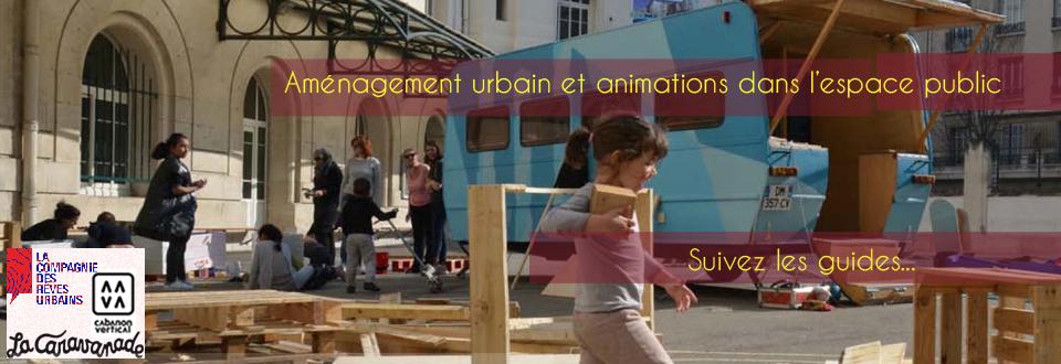 Aménagements urbains et animations dans l'espace public, suivez le guide