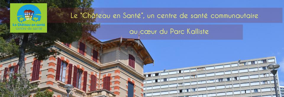 Le Château en santé, un centre de soins communautaire au cœur du Parc Kalliste