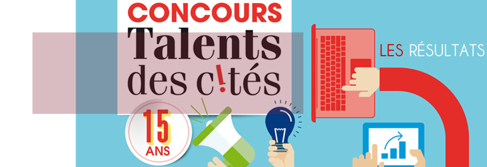 Concours Talents des cités 2016, les résultats